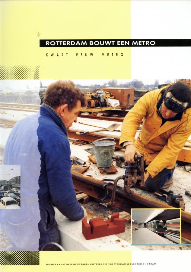 Rotterdam-bouwt-een-metro-een-kwart-eeuw-metro